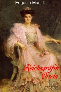 Reichsgraefin Gisela von Eugenie Marlitt http://www.amazon.de/dp/1493596268/ref=cm_sw_r_pi_dp_Xz2Eub08X1K5H