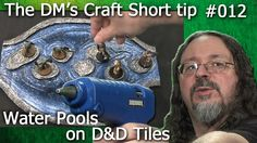 Water Pools on your handmade D&D tiles. (The DM's Craft, Short Tip EP12)