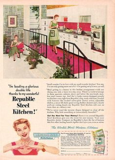 1954 Republic Steel Kitchens ( You know this is how I picture myself, right? LOL )