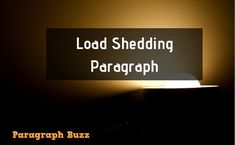 Load Shedding Paragraph for Class 1 to 10 This is a short and simple Load Shedding Paragraph in 200 and 150 words for all class students. You can learn this paragraph easily. Paragraph, Shed, Students, Writing, Learning, Words, School, Simple, Studying