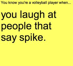 THIS IS SO TRUE THO! Spike is the word beginners use before they actually get into volleyball. Volleyball Jokes, Volleyball Problems, Volleyball Skills, Volleyball Training, Volleyball Workouts, Play Volleyball, Volleyball Players, Volleyball Setter, Volleyball Sayings