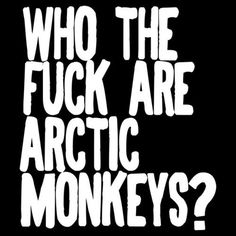 Artic fuck monkey who