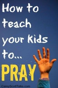Teaching Your Kids to Pray...great post! I needed to hear this! I have been thinking about this a lot lately!