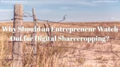 'Why Should an Entrepreneur Watch Out for Digital Sharecropping?' In this blog, I explain what digital sharecropping is, what its dangerous implications could be and how you can avoid them. After this blog, you can check whether your online marketing strategy is the right one for your business. Read the blog at http://budgetvertalingonline.nl/business/digital-sharecropping/