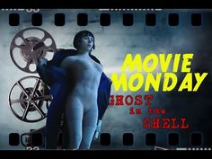 Movie Monday  - Ghost in the Shell Review