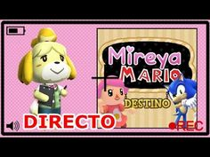 DIRECTO Animal Crossing, MK7 y 3ds con Mireya y Mario!