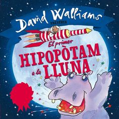 Buy El primer hipopótamo en la luna by David Walliams, Tony Ross and Read this Book on Kobo's Free Apps. Discover Kobo's Vast Collection of Ebooks and Audiobooks Today - Over 4 Million Titles! Roald Dahl, Tony Ross, David, Audiobooks, Ebooks, This Book, Reading, Fictional Characters, Picture Books