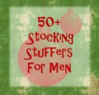 Stocking stuffers for men ~ these really are good ideas.