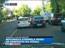 Galdino Saquarema Noticia: Motorista atropela idoso de propósito na Rússia