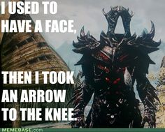 an arrow to the knee