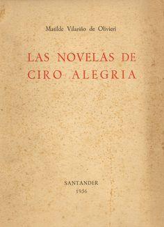 Matilde Vilariño de Olivieri - Las novelas de Ciro Alegría