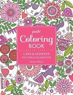 Posh Adult Coloring Book: Cats and Flowers for Fun & Relaxation : Susan Black : 9781449481995 Adult Coloring Book Pages, Coloring Books, Coloring Pages, Colouring, Susan Black, 33rd Birthday, Birthday Ideas, Relax, Cat Flowers