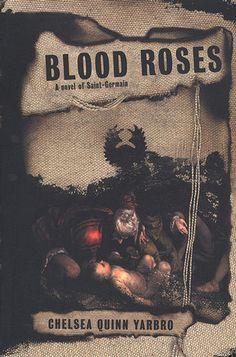 Blood Roses (Saint-Germain #11) by Chelsea Quinn Yarbro