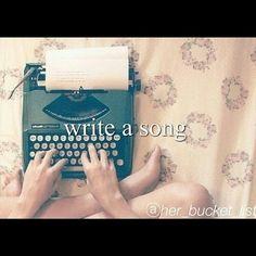 Write a song. Bucket list