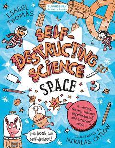 Book Birthday Alert! Elli Woollard interviews Isabel Thomas about Self-Destructing Science: Space