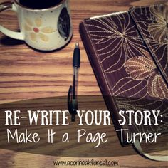 What better time is there to think about re-writing your story than spring (and Easter Sunday)? A time of renewal... Re-Write Your Story: Make It a Page Turner  |  Acorn * Oak * Forest