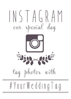 Free instagram wedding printables!  Insert your hashtag and they personalize it and email it to you FO FREE!