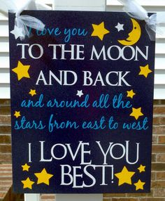 I Love You To The Moon and Back Sign by atmiles on Etsy, $25.00