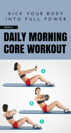 Kick Your Body Into Full Power With A Daily Morning Core Workout