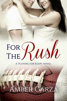 COVER REVEAL: FOR THE RUSH by Amber Garza