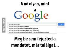 A nő olyan, mint a Google... Bad Memes, Stupid Memes, Jokes Quotes, Life Quotes, Everything Funny, Funny Times, Lol, Weird Pictures, Good Jokes