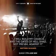 """""""...I will build my church, and the gates of hell shall not prevail against it."""" - Matthew 16:18"""
