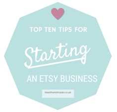 Top 10 Tips for Starting an Etsy Business | Heart Handmade uk | Indie Crafts | CraftGossip.com