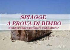 lifeme: BANDIERE BLU,VERDI,VELE:SPIAGGE A PROVA DI BIMBO O...