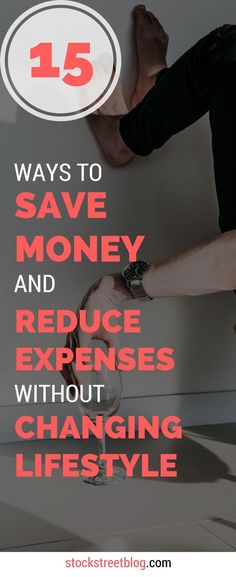 Everyone wants to reduce expenses so they can save money, yet nobody wants to change their lifestyle. Here's 15 to accomplish cost cutting so you can save money on your terms.