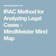 IRAC Method for Analyzing Legal Cases - MindMeister Mind Map