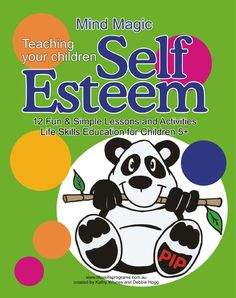 Teaching your children self esteem  Children will discover and learn as they actively participate in these fun activities. This social and emotional learning program is guaranteed to help children develop resilience, increase self-esteem, improve communication skills, create healthy relationships and encourage positive thinking.  It combines simple, easy to use lesson plans with fun, interactive and engaging activities to ensure and promote social and emotional well-being.
