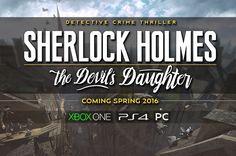 Şu sıralar Sherlock Holmes oyunlarının birbirini izlediğini biliyoruz. Sherlock Holmes: The Devil's Daughter ismini alan Sherlock serisinin yeni oyunun