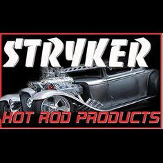 Stryker Hot Rod Products