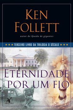 Baixar-Livro-Eternidade-Por-Um-Fio-Trilogia-O-Seculo-Vol-3-Ken-Follett-em-ePUB-mobi-e-PDF-400x600