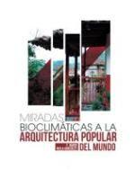 Ingebook - MIRADAS BIOCLIMÁTICAS A LA ARQUITECTURA POPULAR DEL MUNDO -
