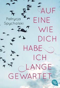 """Leseprobe zu  """"Auf eine wie dich habe ich lange gewartet"""" von Patrycja Spychalski"""
