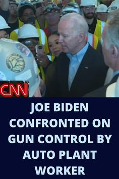 Democratic presidential candidate Joe Biden was confronted by an auto plant worker in Michigan who accused him of wanting to confiscate guns from Americans.