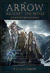 Author Spotlight: An Arrow Against the Wind by P. H. Solomon