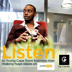Listen to Young Cape Town businessaman making huge waves by Jay Gatsby #np on #SoundCloud