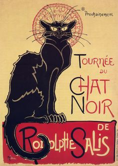 The Art Nouveau poster art   of Théophile Alexandre Steinlen. The Cabaret Le Chat Noir has become one of the most ubiquitous icons of the Belle Époque.