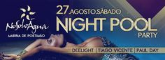 Night Pool Party at NoSoloAgua http://www.mydestinationalgarve.com/events/night-pool-party