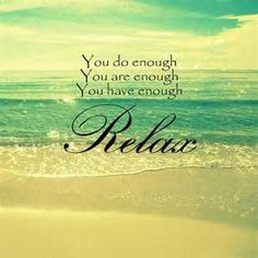 You do enough, You are enough you have enough #relax #relaxation #quotes - Bing Images
