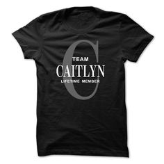 Team CAITLYN Lifetime member. Check this shirt now: http://www.sunfrogshirts.com/Names/Team-CAITLYN-Lifetime-member.html?25475