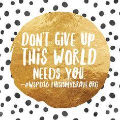Thisismybraveorg World Suicide Prevention Day 2016