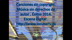 Música sin copyright. Canciones sin copyright. Éxitos 2014. Download son... http://www.locutortv.es/musicalibredederechos_music_free.htm