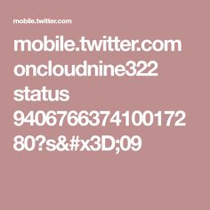 mobile.twitter.com oncloudnine322 status 940676637410017280?s=09