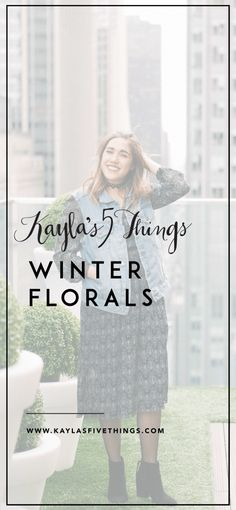 winter floral outfits | Kayla's five things | floral dress | nyc blogger