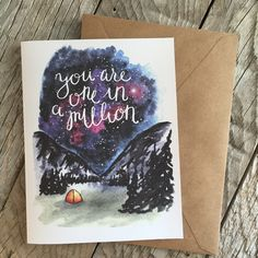 You Are One In A Million 5x7 galaxy watercolor card print by WildlandsArtistry on Etsy https://www.etsy.com/listing/400493043/you-are-one-in-a-million-5x7-galaxy