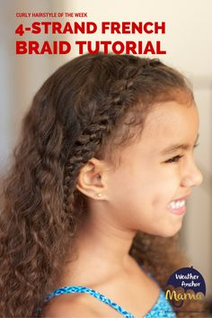 How To Do A 4 Strand French Braid On Curly Hair Weather Anchor Mama Kids Curly Hairstyles French Braid Hairstyles Curly Hair Styles