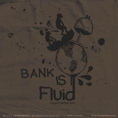 Bank is fluid - Boutique tee-shirts Samirabien